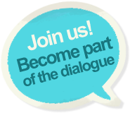 Join us! Become part of the dialogue