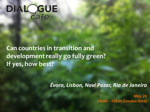 Can countries in transition and development fully go green?, May 26, Évora, Lisbon, Novi Pazar, Rio de Janeiro